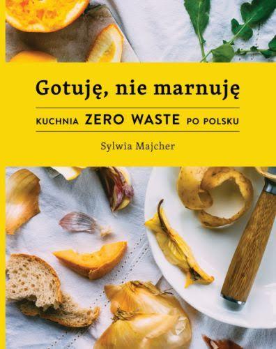 kuchnia zero waste po polski sylwia majcher